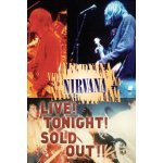 Nirvana Live! Tonight! Sold out!