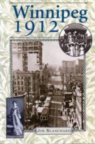 Winnipeg 1912 by Jim Blanchard