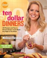 $10 Dinners: 140 recipes and tips to elevate simple, fresh meals any night of the week