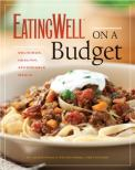 EatingWell On a Budget: 140 delicious, healthy, affordable recipes : amazing meals for less than $3 a serving