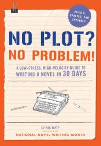 Cover image of No Plot? No Problem! by NaNoWriMo founder Chris Baty