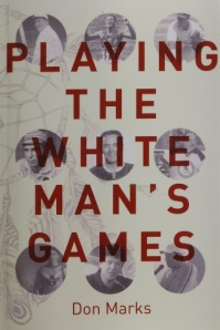 Playing the White Man's Games