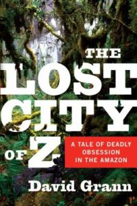 Cover of The Lost City of Z: A Tale of Deadly Obsession in the Amazon by David Grann
