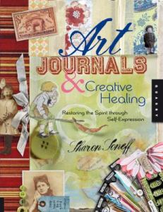 cover image of Art Journals & Creative Healing: Restoring the Spirit Through Self-Expression.