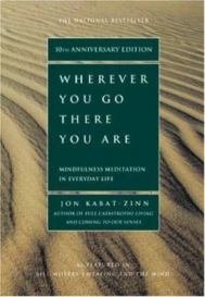 Cover image of Wherever You Go, There You Are: Mindfulness Meditation in Everyday Life